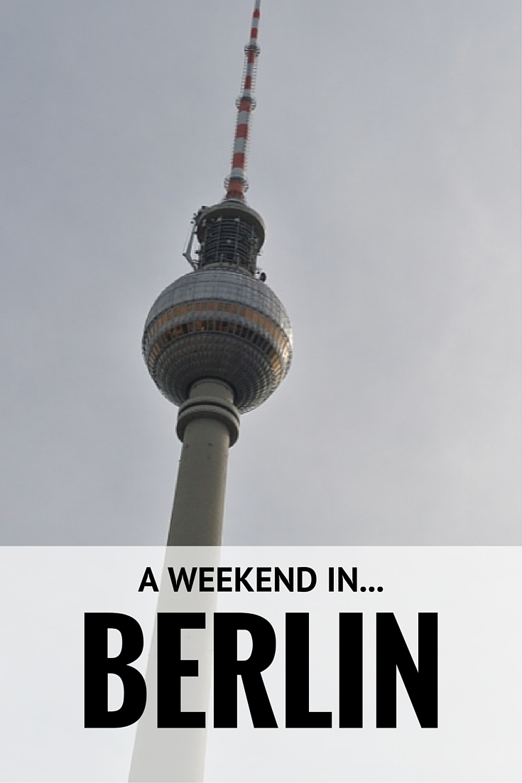 The perfect itinerary to experience and see the best of Berlin in one weekend!