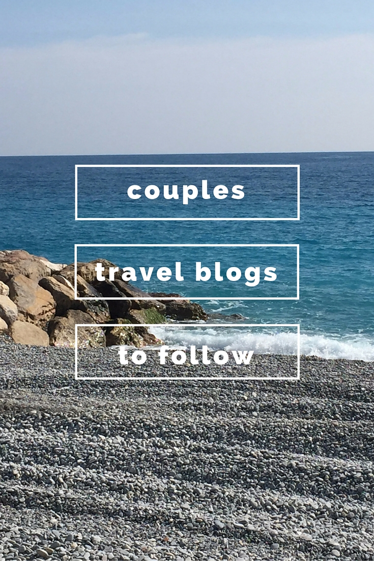 12 Couples Travel Blogs you MUST follow for travel inspiration!