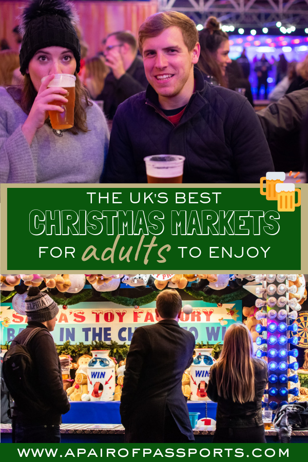 Check out these *Adult Friendly* Christmas Markets in the UK - with great shopping, beer tents, entertainment, and more fun for adults. #UK #London #Christmas #Travel #FestiveSeason