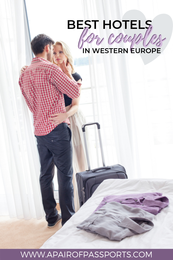 The best hotels for couples in Western Europe - romantic hotels in France, Belgium, Netherlands, Spain, Portugal