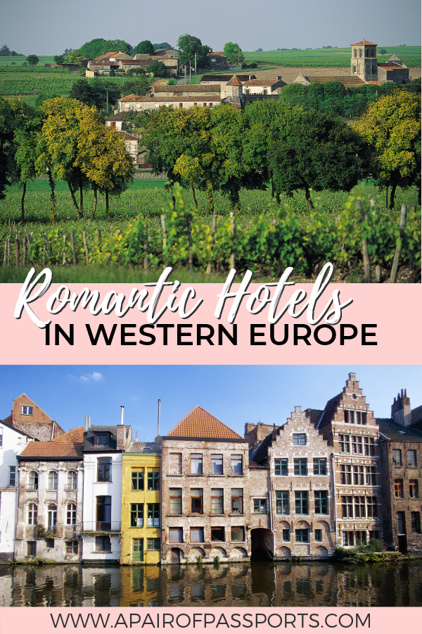 Where to stay in Europe for couples - Romantic Hotels in Western Europe - Romantic Hotels in France, Belgium, Netherlands, Spain, Portugal