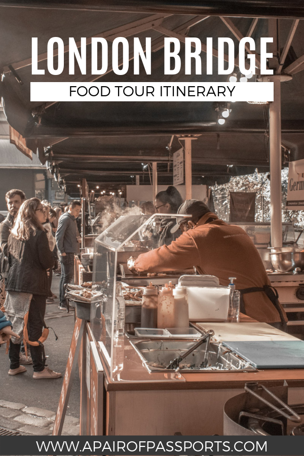 Get to know London Bridge with this London Bridge food tour itinerary